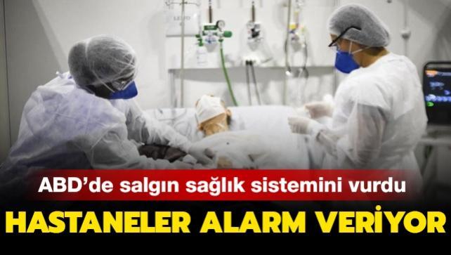 ABD'de salgın sağlık sistemini vurdu... Ülkede hastaneler alarm veriyor