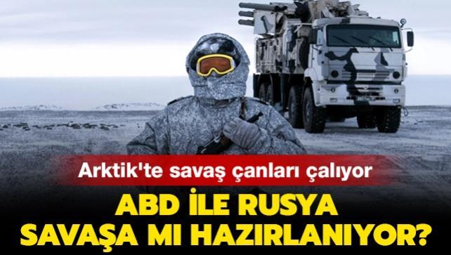 """Arktik'te savaş çanları çalıyor: ABD ile Rusya savaşa mı hazırlanıyor"""""""