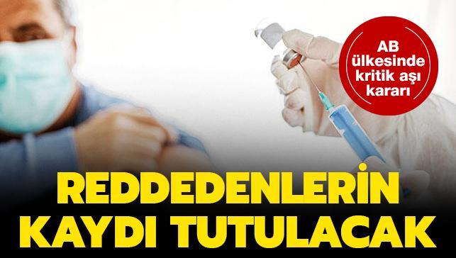 Koronavirüs aşısı ile ilgili dikkat çeken karar! Aşı yaptırmayı reddedenler kayıt altına alınacak