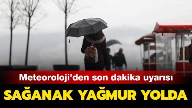 Meteoroloji'den son dakika uyarısı: Sağanak yağmur yolda