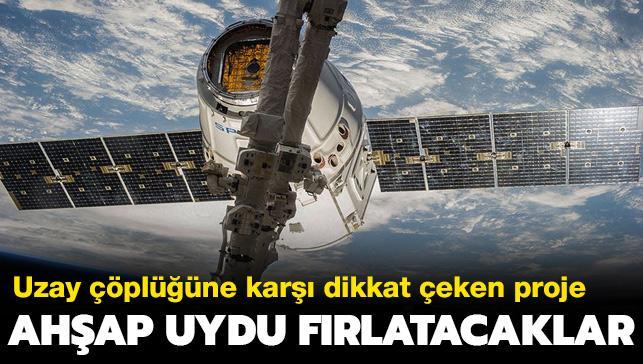 Uzay çöplüğüne karşı dikkat çeken proje: Ahşap uydu fırlatacaklar