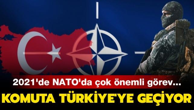 Komuta Türkiye'ye geçiyor... 2021'de NATO'da çok önemli görev