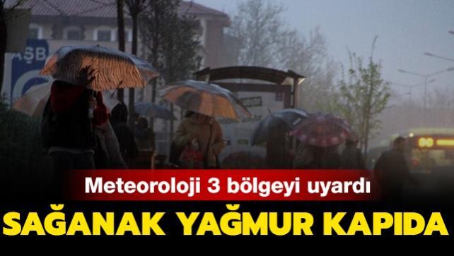 Meteoroloji 3 bölgeyi uyardı: Sağanak yağmur kapıda