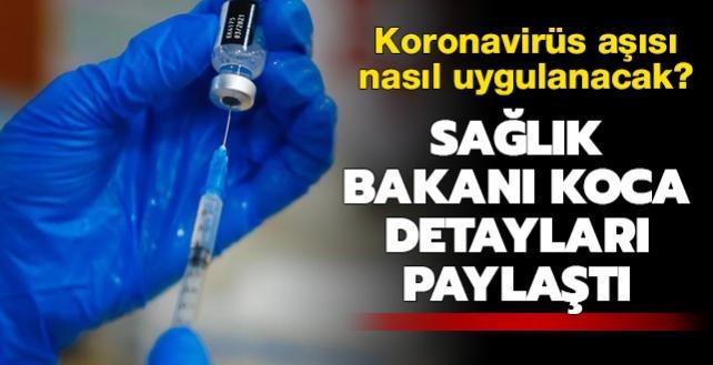 Sağlık Bakanı Koca duyurdu... Aşı 28 gün arayla iki doz halinde uygulanacak