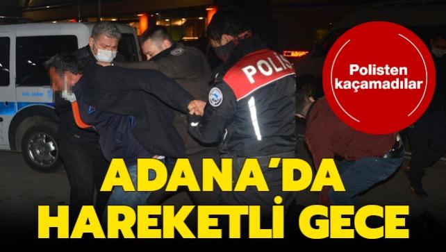 Son dakika haberleri... Polisten kaçamadılar: Adana'da hareketli gece