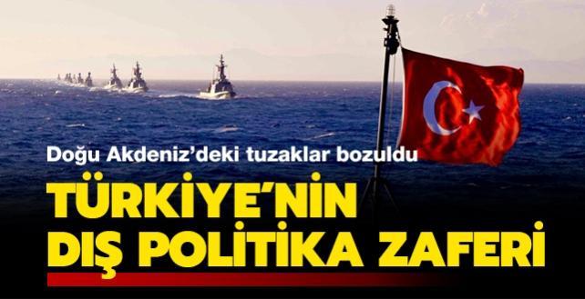 Türkiye'nin dış politika zaferi: Doğu Akdeniz'deki tuzaklar bozuldu