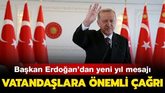 Başkan Erdoğan'dan yeni yıl mesajı: Yeni ümitler ve beklentilerle 2021 yılına giriyoruz