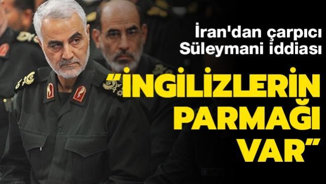 İran'dan Süleymani iddiası: 'İngilizlerin parmağı var'