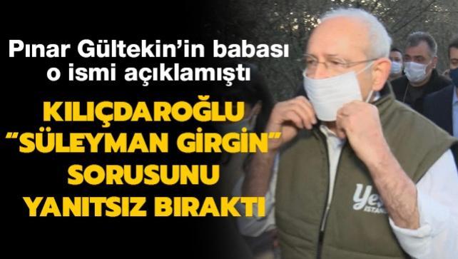 """Kılıçdaroğlu, Pınar Gültekin cinayetine ilişkin """"Süleyman Girgin"""" sorusuna yanıt veremedi"""
