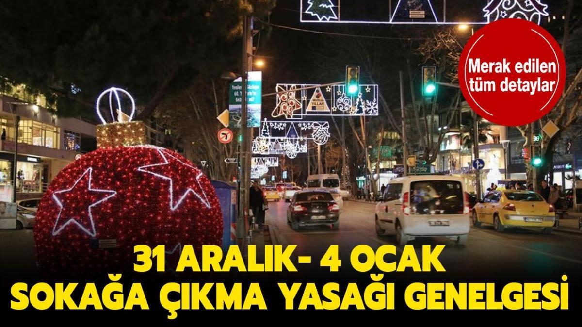 """Sokağa çıkma yasağı kaç gün sürecek"""" 31 Aralık-4 Ocak sokağa çıkma yasağı genelgesi!"""