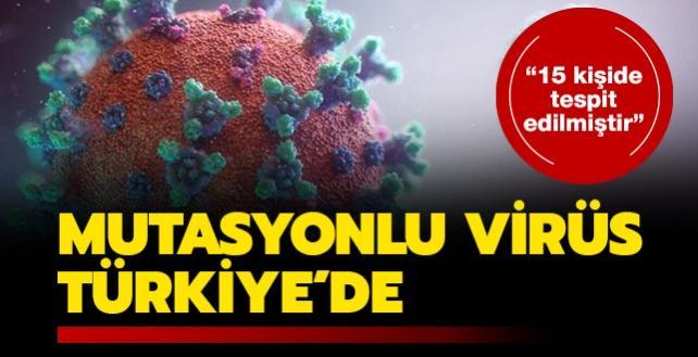Bakan Koca'dan mutasyonlu virüs açıklaması: Yurda giriş yapan 15 kişide tespit edildi