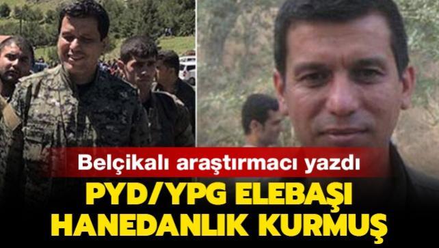 Belçikalı araştırmacı yazdı: PYD/YPG elebaşı hanedanlık kurmuş