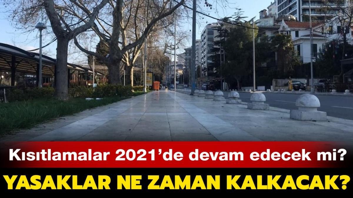 """2021'de yasaklar kalkacak mı"""" Kısıtlamalar ne zaman bitecek"""""""