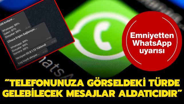 Emniyetten WhatsApp uyarısı: Telefonunuza görseldeki türde gelebilecek mesajlar aldatıcıdır
