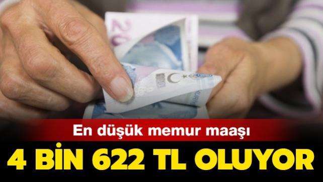 En düşük memur maaşı 4.622 TL oluyor