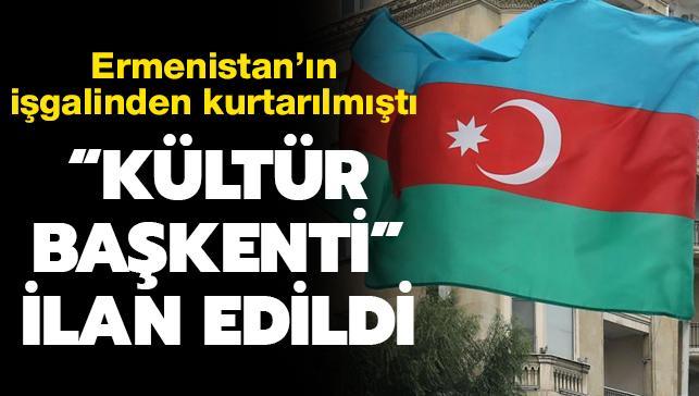 """Ermenistan'ın işgalinden kurtarılmıştı... Azerbaycan'ın """"kültür başkenti"""" ilan edildi"""