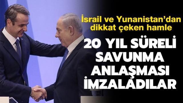 İsrail ve Yunanistan'dan dikkat çeken hamle... 20 yıl süreli savunma anlaşması imzaladılar