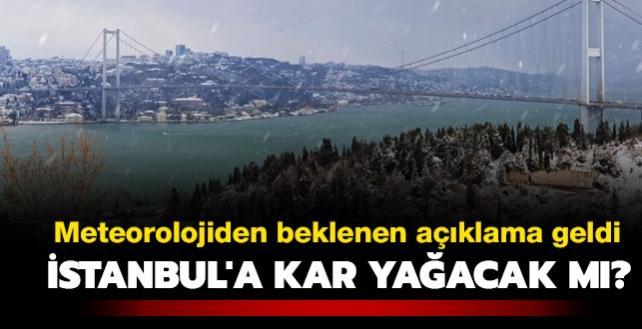 """İstanbul'a kar yağacak mı"""" Meteorolojiden beklenen açıklama geldi"""