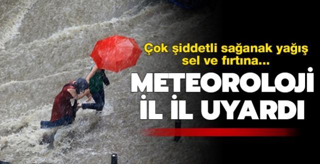 Meteoroloji il il uyardı! Çok şiddetli sağanak yağış, sel ve fırtına...