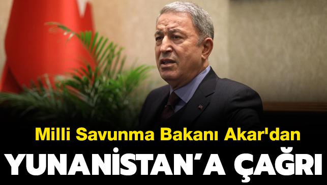 Son dakika haberi: Bakan Akar'dan Yunanistan'a çağrı
