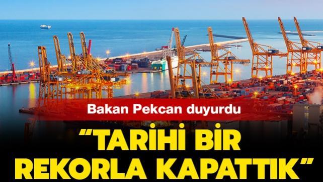 Ticaret Bakanı Ruhsar Pekcan böyle duyurdu: Tarihi bir rekorla kapattık!