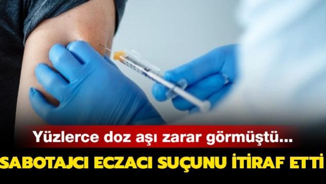 Yüzlerce doz aşı zarar görmüştü... Sabotajcı eczacı suçunu itiraf etti