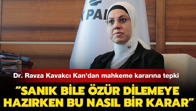 AK Parti İstanbul Milletvekili Dr. Ravza Kavakcı Kan'dan mahkeme kararına tepki
