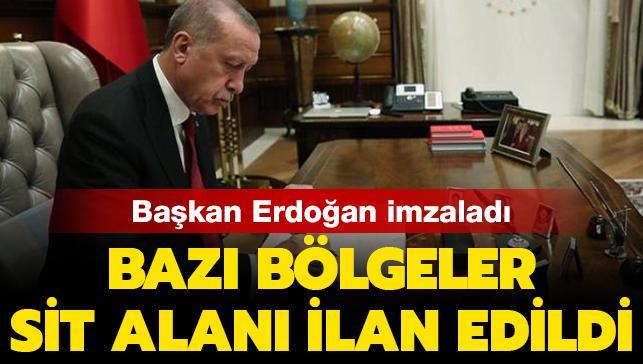 Başkan Erdoğan imzaladı: Bazı bölgeler sit alanı ilan edildi