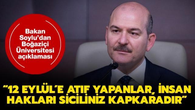 İçişleri Bakanı Soylu'dan Boğaziçi Üniversitesi açıklaması