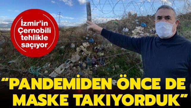 İzmir'de radyoaktif tehlike: Maskeyi koronavirüsten önce de kullanıyorduk