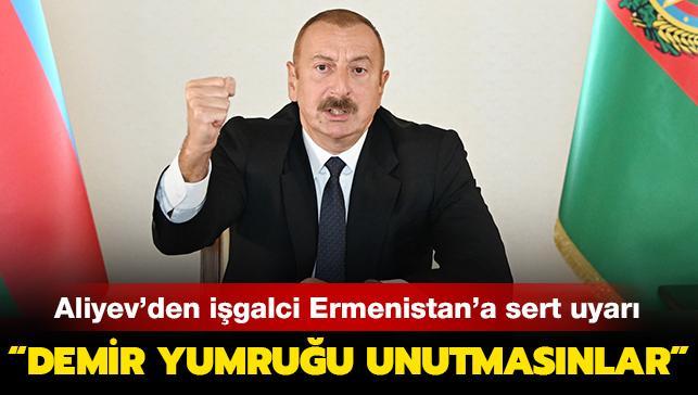 """Aliyev'den işgalci Ermenistan'a sert uyarı: """"Demir yumruğu unutmasınlar"""""""