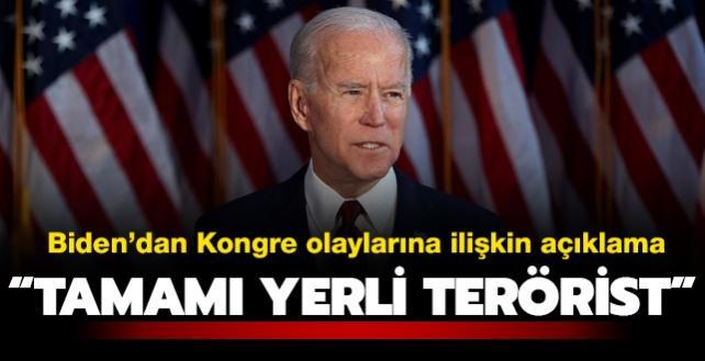 Biden'dan Kongre olaylarına ilişkin açıklama: Tamamı yerli terörist