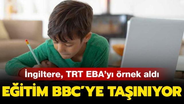 İngiltere TRT EBA'yı örnek aldı: Eğitim BBC'ye taşınıyor
