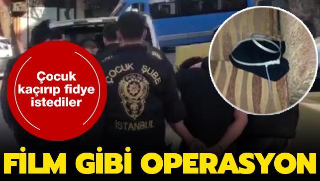 İstanbul'da korkunç olay! Çocuğu kaçırıp fidye istediler