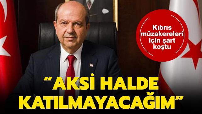 KKTC Cumhurbaşkanı Tatar'dan Kıbrıs müzakereleri şartı: Aksi olursa katılmayacağım