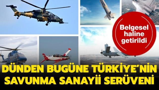 Belgesel haline getirildi... Dünden bugüne Türkiye'nin savunma sanayii serüveni