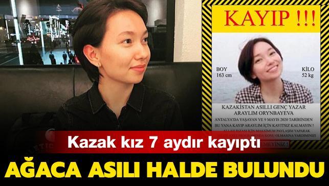 Kazak kız 7 aydır kayıptı... Ağaca asılı halde bulundu