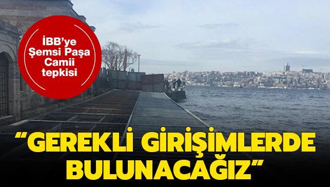 Vakıflar Genel Müdürü Ersoy'dan İBB'ye Şemsi Paşa Camii tepkisi