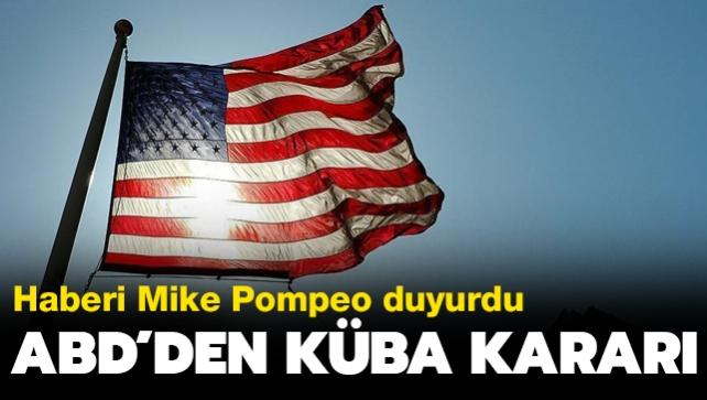 """ABD'den Küba kararı: """"Teröre destek veren ülkeler"""" listesine eklediler"""