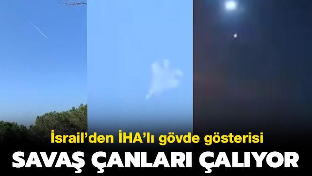 İsrail'den Beyrut semalarında İHA'lı gövde gösterisi: Savaş çanları çalıyor...