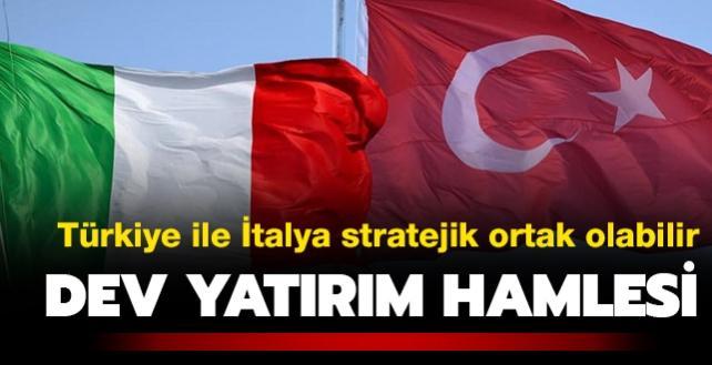 Türkiye ile İtalya stratejik ortak olabilir... Dev yatırım hamlesi!
