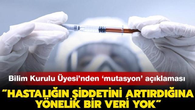 """Bilim Kurulu Üyesi Turan'dan 'mutasyon' açıklaması: """"Hastalığın şiddetini artırdığına yönelik bir veri yok"""""""