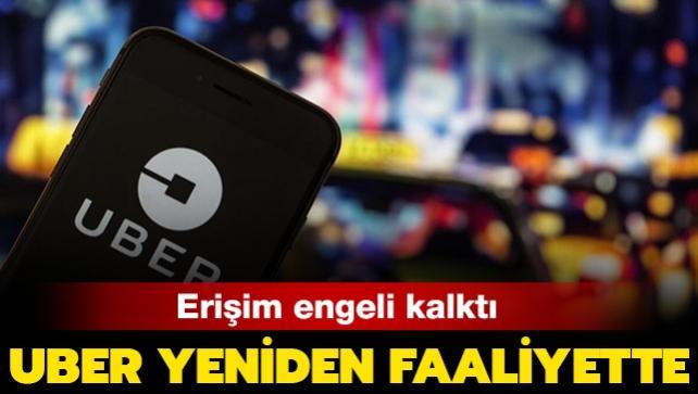 Erişim engeli kalktı: Uber yeniden faaliyete geçiyor