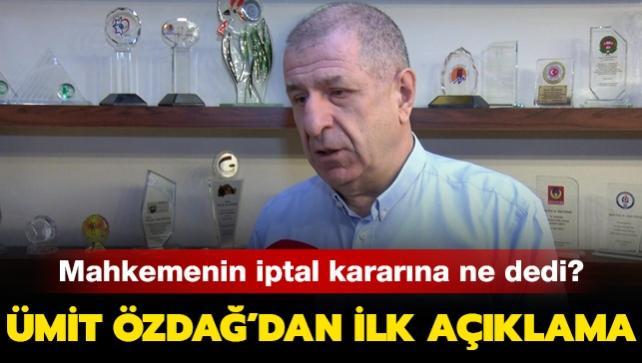 """Ümit Özdağ'dan ilk açıklama: Mahkemenin iptal kararına ne dedi"""""""