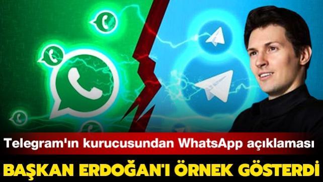 Başkan Erdoğan'ı örnek gösterdi... Telegram'ın kurucusundan WhatsApp açıklaması