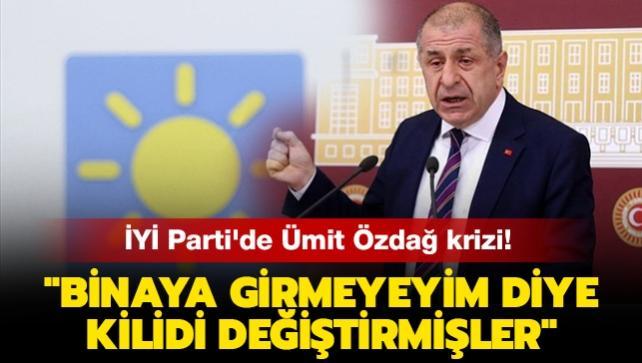 """İYİ Parti'de Ümit Özdağ krizi! """"Binaya girmeyeyim diye kilidi değiştirmişler"""""""