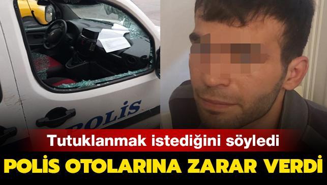 İzmir'de şaşkınlık veren olay: Tutuklanmak istedi, polis otolarına zarar verdi