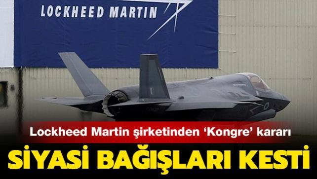 F-35 üreticisi Lockheed Martin şirketinden 'Kongre' kararı: Siyasi bağışları kesti