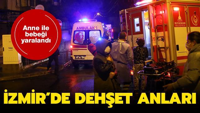Son dakika haberleri... İzmir'de dehşet anları: Anne ve bebeği yaralandı