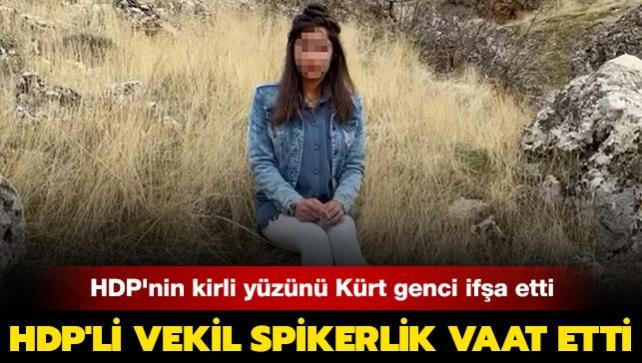 HDP'nin PKK'ya eleman kazandırma girişimini Kürt genci ifşa etti: HDP'li vekil spikerlik vaat etti